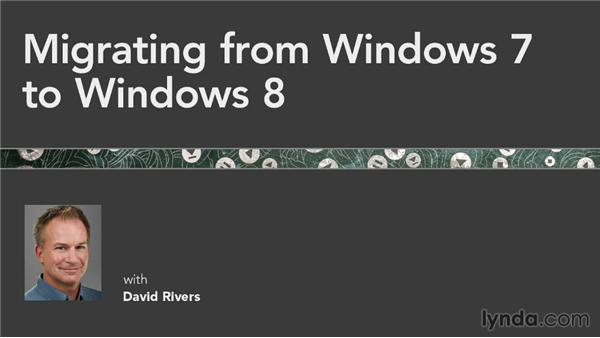 Next steps: Migrating from Windows 7 to Windows 8