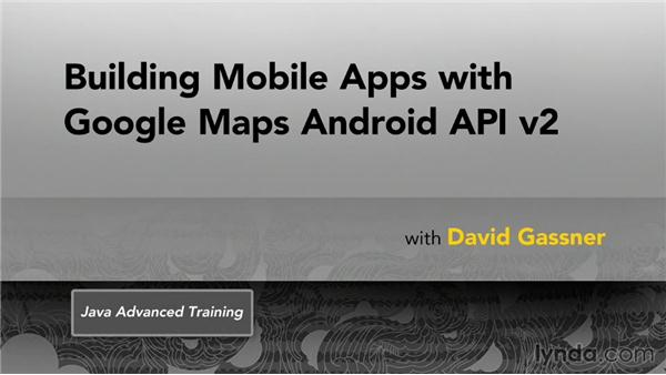 Next steps: Building Mobile Apps with Google Maps Android API v2