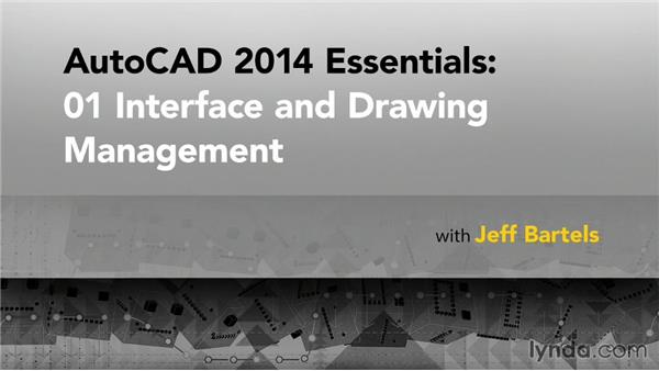 Goodbye: AutoCAD 2014 Essentials: 01 Interface and Drawing Management