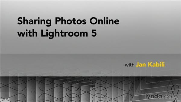 Next steps: Sharing Photos Online with Lightroom 5