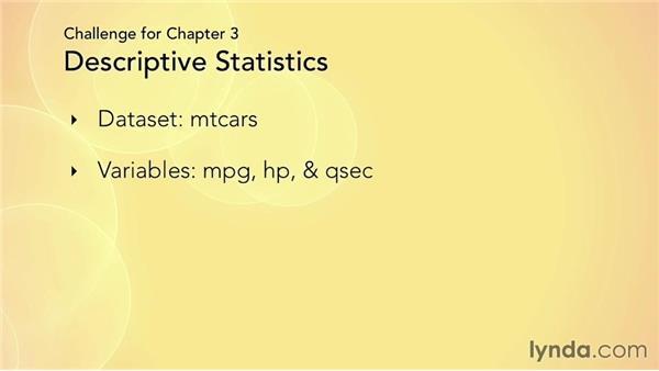 Challenge: Calculating descriptive statistics: R Statistics Essential Training