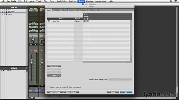 Defining input and output settings: Pro Tools 11 Essential Training