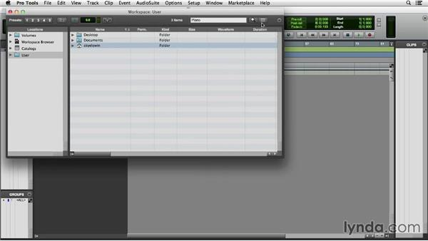 Using the Workspace browser: Pro Tools 11 Essential Training