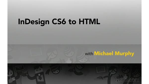 Welcome: InDesign CS6 to HTML