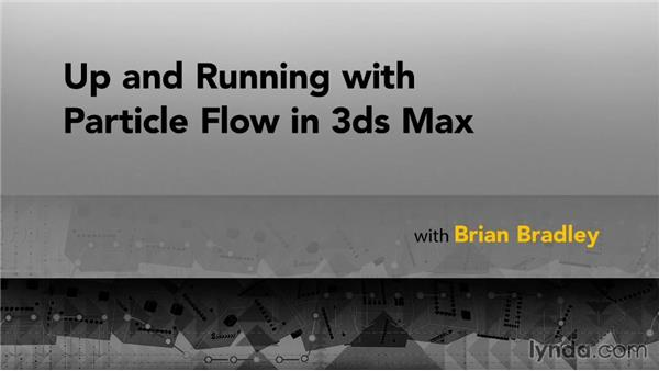 What's next?: Up and Running with Particle Flow in 3ds Max