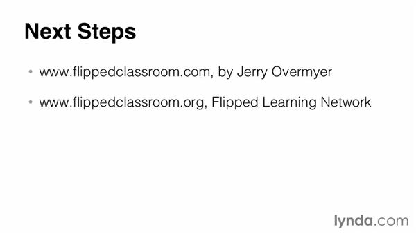 Next Steps: Flipping the Classroom