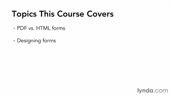 What we'll cover in this course: Acrobat XI: Creating Forms