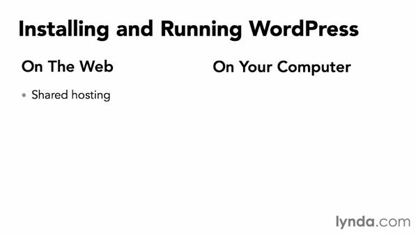 Overview of course alternatives: Installing and Running WordPress: Shared Hosting