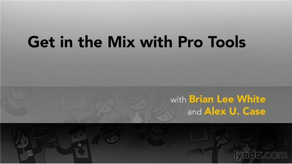 What's next?: Get In the Mix with Pro Tools