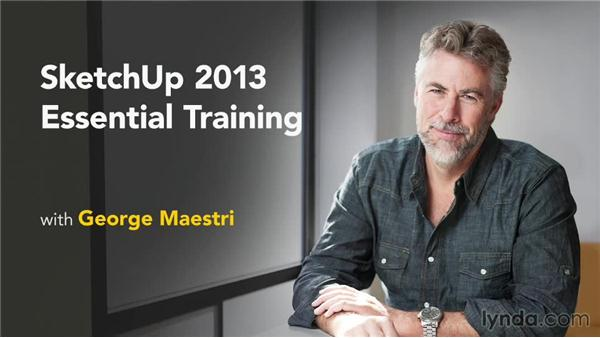Next steps: SketchUp 2013 Essential Training