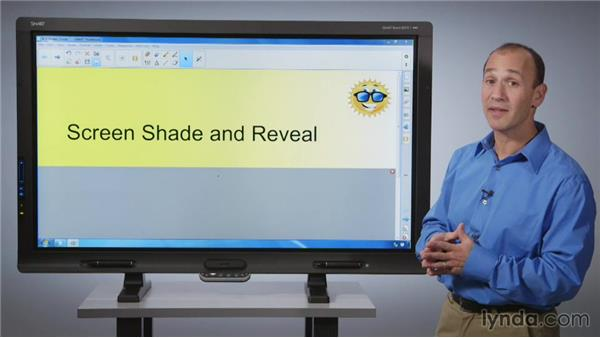Reveals: Using the Screen Shade: SMART Board Essential Training