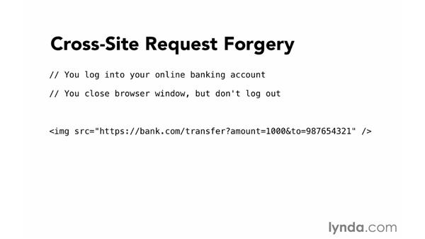 Cross-site request forgery (CSRF): Foundations of Programming: Web Security