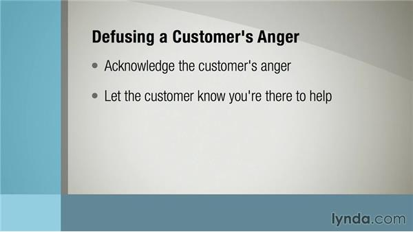 Defusing angry customers: Customer Service Fundamentals