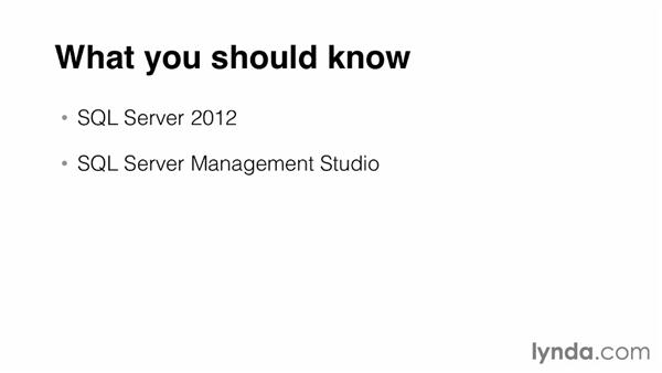 What you should know before viewing this course: Querying Microsoft SQL Server 2012