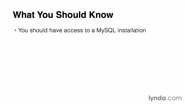 What you should know before watching this course: Up and Running with MySQL Development