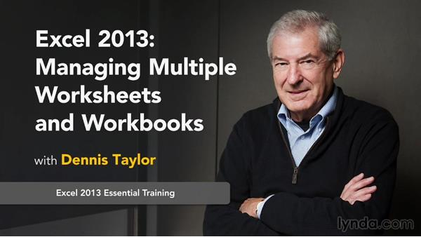 Goodbye: Excel 2013: Managing Multiple Worksheets and Workbooks