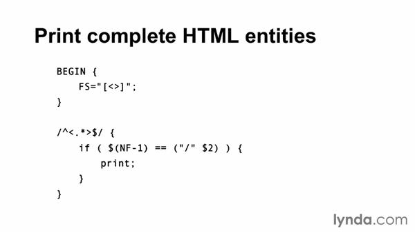 Solution: Print only those lines consisting of a complete HTML entity: AWK Essential Training