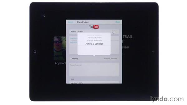 Sharing to YouTube, Facebook, Vimeo, and CNN iReport: iMovie for iOS Essential Training