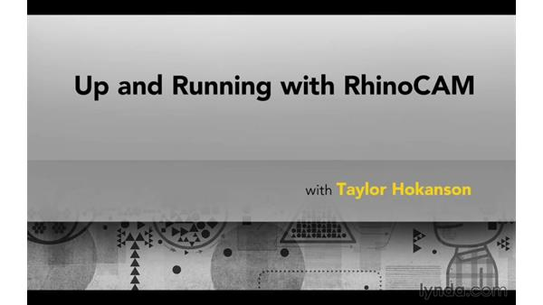 Introduction: Up and Running with RhinoCAM