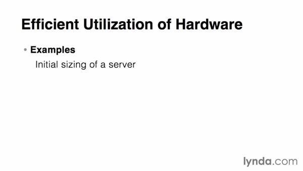 Using virtualization for more efficient utilization of hardware: Virtualization Essential Training