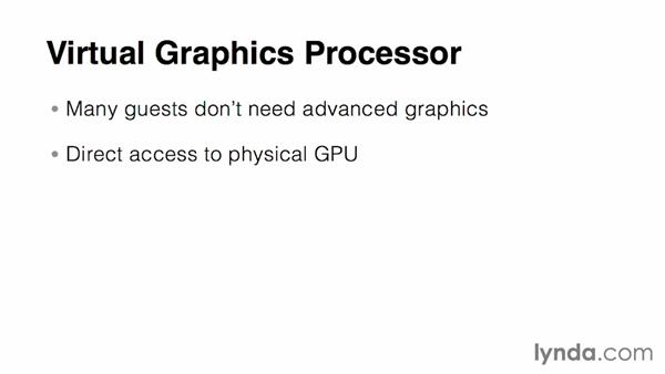 Understanding virtual graphic processing: Virtualization Essential Training