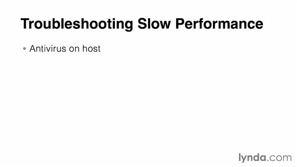 Troubleshooting slow performance: Virtualization Essential Training