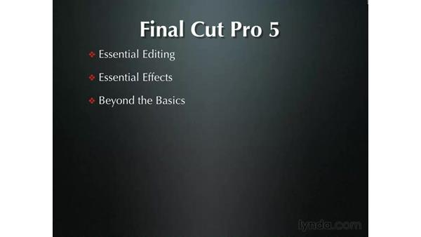 Welcome: Final Cut Pro 5 Essential Editing