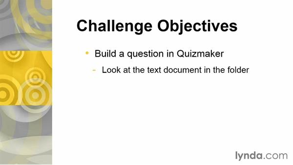 Challenge: Build a question in Quizmaker: Up and Running with Articulate Studio '13