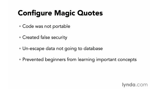 Configuring magic quotes: Creating Secure PHP Websites
