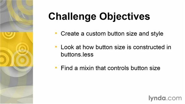 Challenge: Creating different-sized buttons with mixins: Customizing Bootstrap 3 with LESS