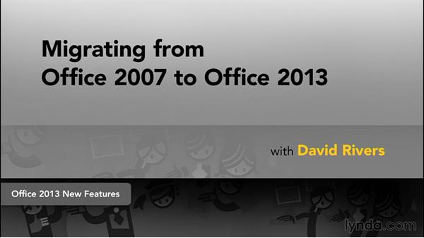 Next steps: Migrating from Office 2007 to Office 2013
