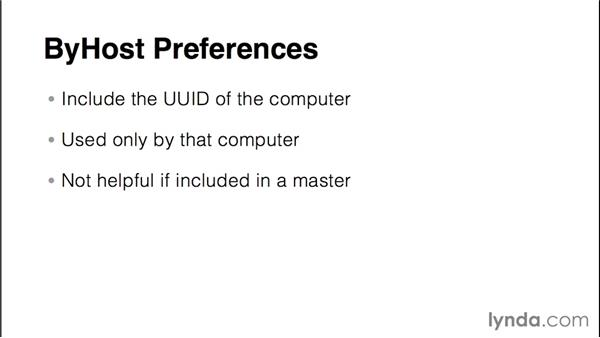 Understanding ByHost preferences: Imaging and Deploying Macintosh Computers