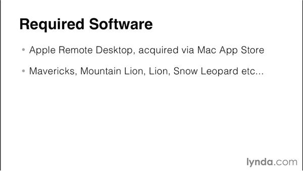 Required software and equipment: Up and Running with Apple Remote Desktop