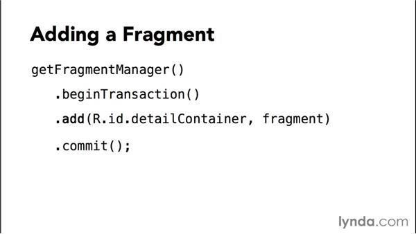 Using the FragmentTransaction class: Building Adaptive Android Apps with Fragments