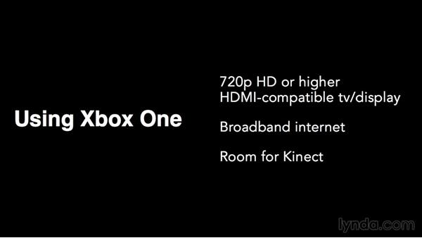What you need: Up and Running with Xbox One