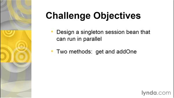 Challenge: Design a JavaBeans object to run in parallel: Java EE Essentials: Enterprise JavaBeans