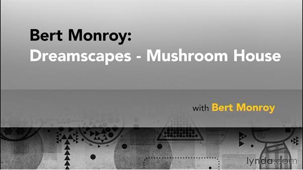 Goodbye: Bert Monroy: Dreamscapes - Mushroom House