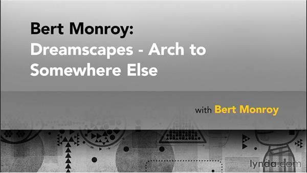 Goodbye: Bert Monroy: Dreamscapes - Arch to Somewhere Else
