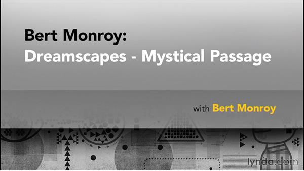 Goodbye: Bert Monroy: Dreamscapes - Mystical Passage