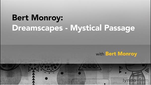 Goodbye: Bert Monroy: Dreamscapes - Mystical Passage