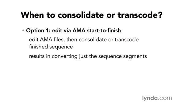 Understanding consolidating and transcoding strategies: Avid Media Composer 8 Essential Training