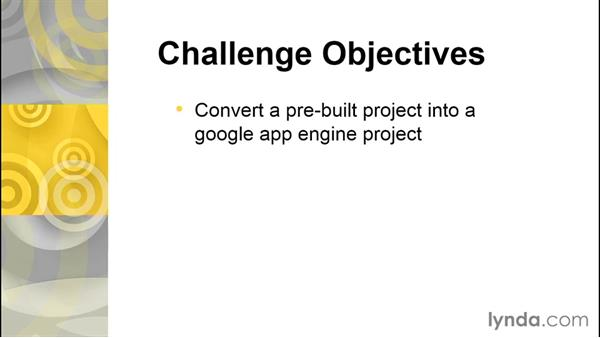 Challenge: Build a simple project in Google App Engine: Using Java to Program Google App Engine