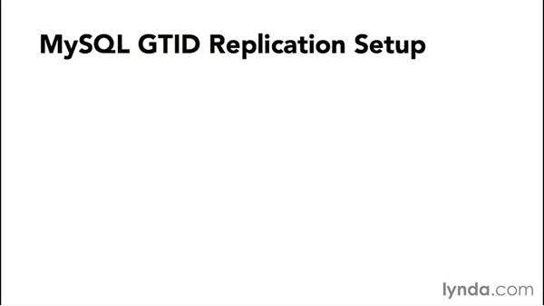 Setting up GTIDs in MySQL: Advanced Topics in MySQL and MariaDB