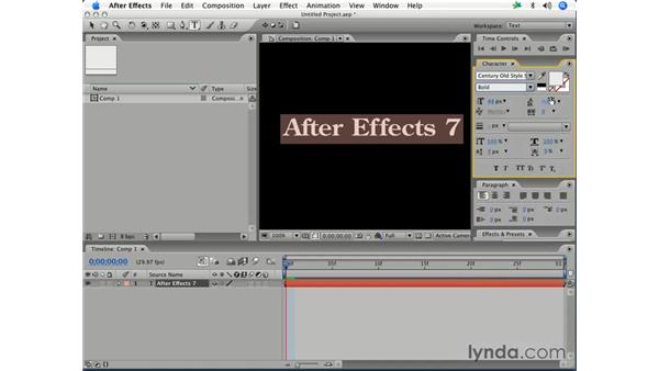 Creating and formatting text layers: After Effects 7 Essential Training