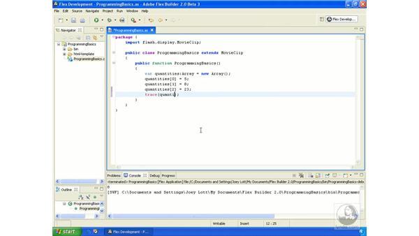 Arrays: ActionScript 3.0 in Flex Builder 2.0 Essential Training