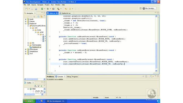 Making a slider control class: ActionScript 3.0 in Flex Builder 2.0 Essential Training