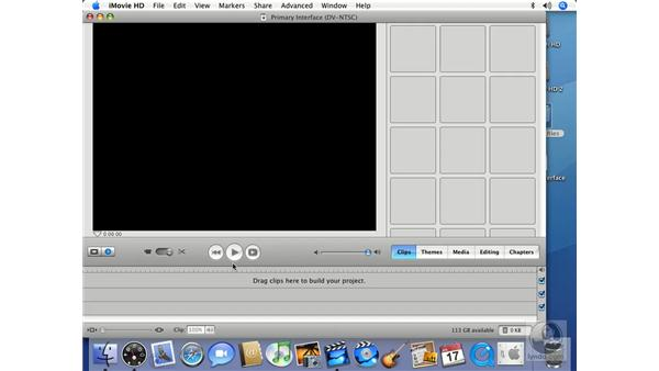 The primary interface: iMovie HD 6 + iDVD 6 Essential Training