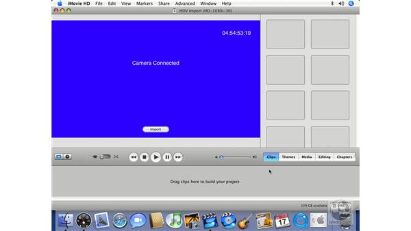 Importing HDV video: iMovie HD 6 + iDVD 6 Essential Training