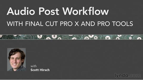 Final thoughts: Audio Post Workflow with Final Cut Pro X v10.1.x and Pro Tools
