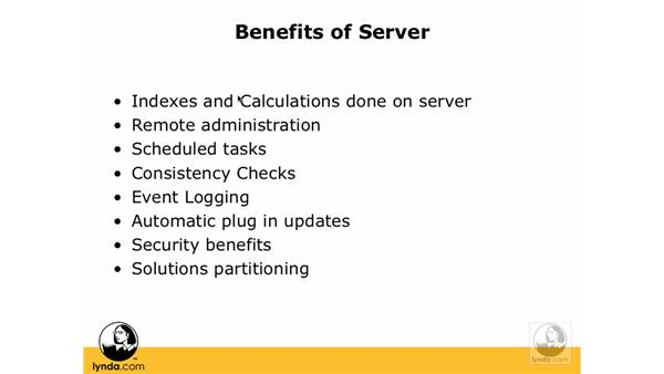 Benefits of FileMaker Server: FileMaker Pro 8.5 Beyond the Basics